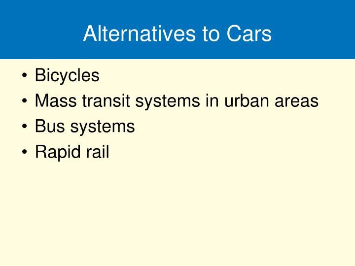 Alternatives to Cars