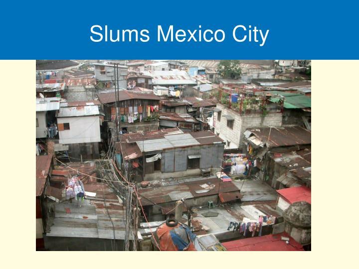 Slums Mexico City