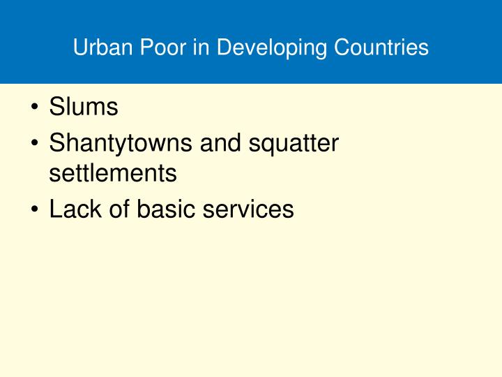 Urban Poor in Developing Countries