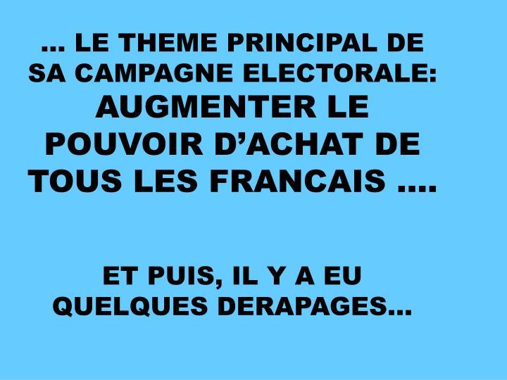 … LE THEME PRINCIPAL DE SA CAMPAGNE ELECTORALE: