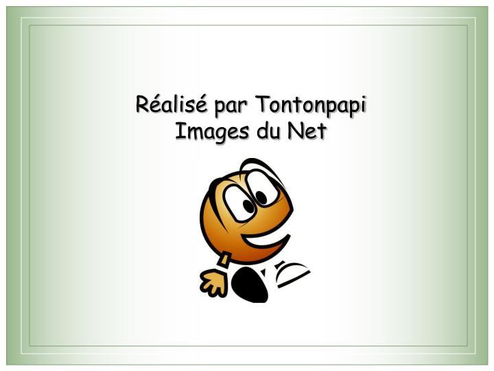 Réalisé par Tontonpapi