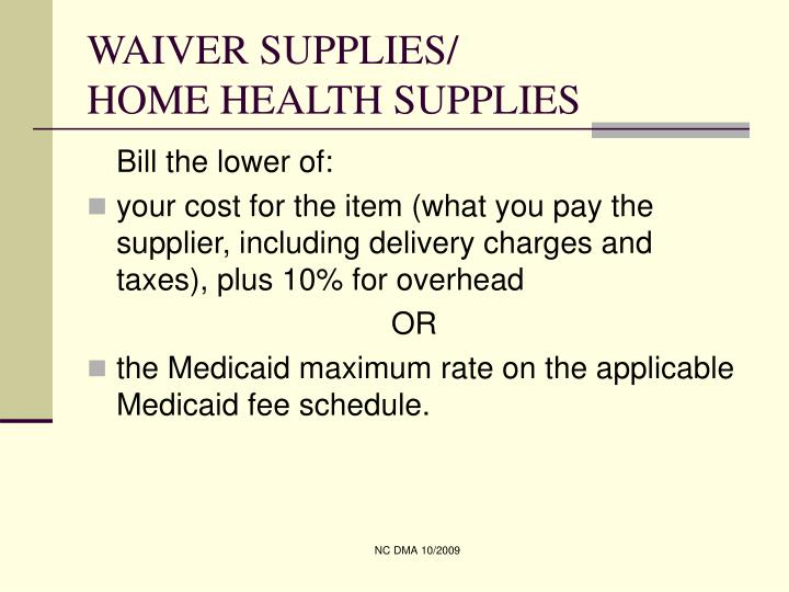WAIVER SUPPLIES/