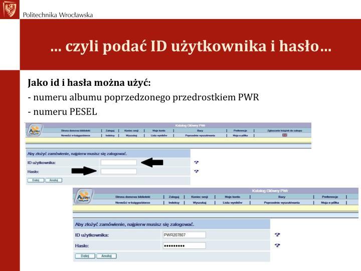 … czyli podać ID użytkownika i hasło…
