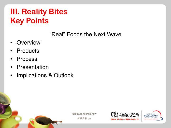 III. Reality Bites