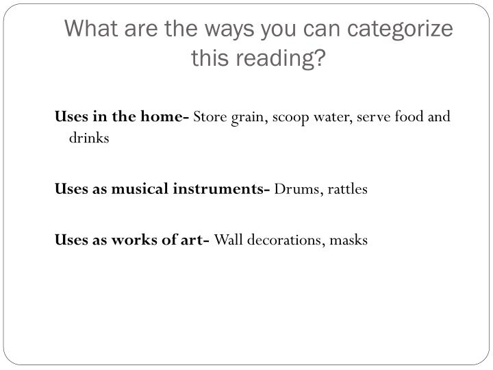 What are the ways you can categorize this reading?