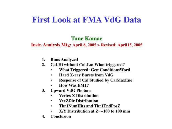 First Look at FMA VdG Data