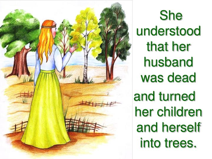 She understood that her husband was dead
