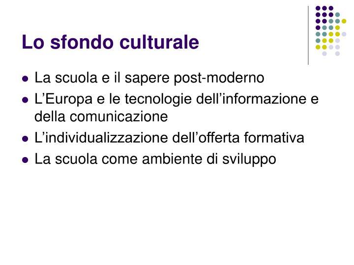 Lo sfondo culturale