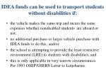 idea funds can be used to transport students without disabilities if