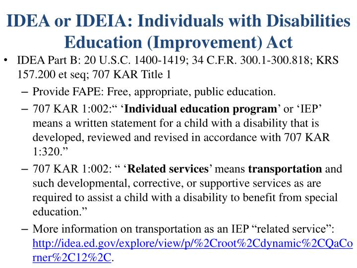 IDEA or IDEIA: Individuals with Disabilities Education (Improvement) Act
