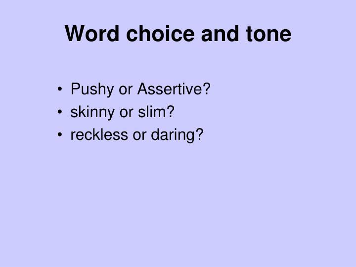 Word choice and tone
