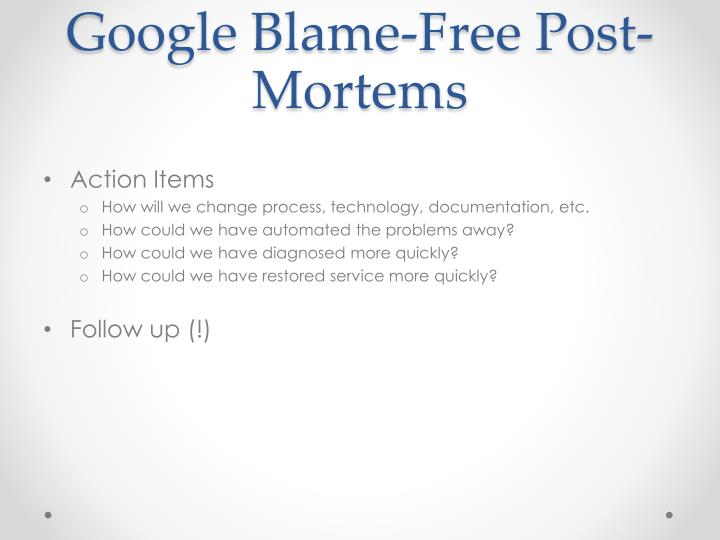 Google Blame-Free Post-Mortems
