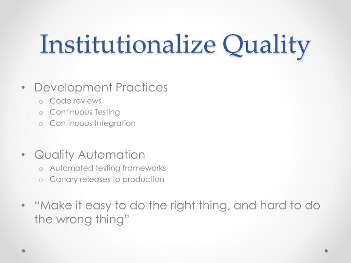 Institutionalize Quality