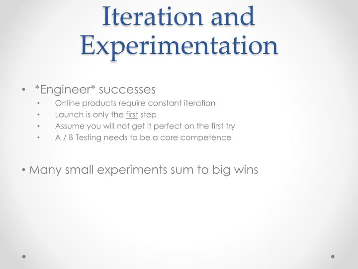Iteration and Experimentation