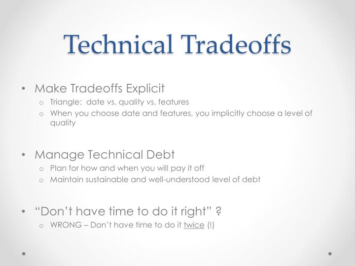 Technical Tradeoffs