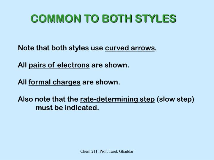 COMMON TO BOTH STYLES
