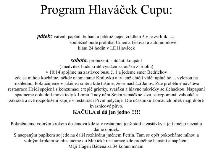 Program Hlaváček Cupu: