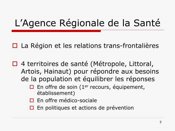 L'Agence Régionale de la Santé