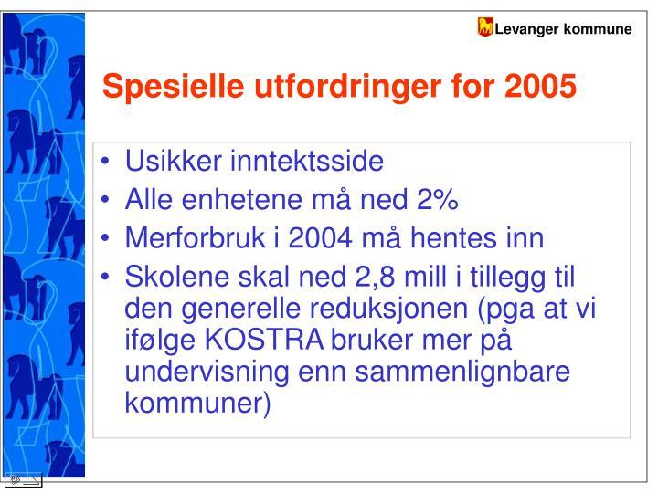 Spesielle utfordringer for 2005