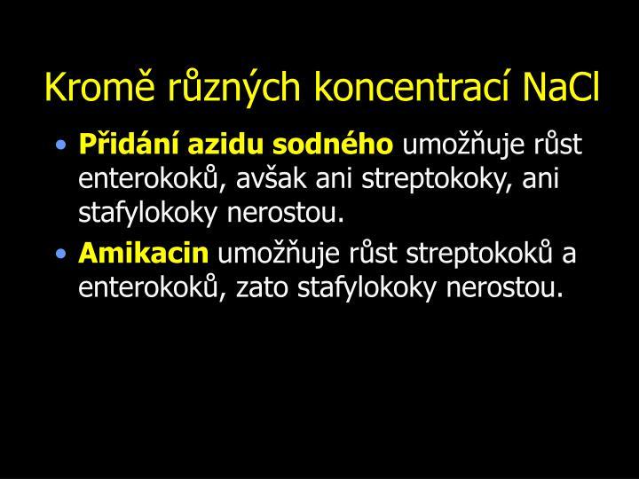 Kromě různých koncentrací NaCl