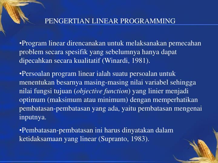 PENGERTIAN LINEAR PROGRAMMING