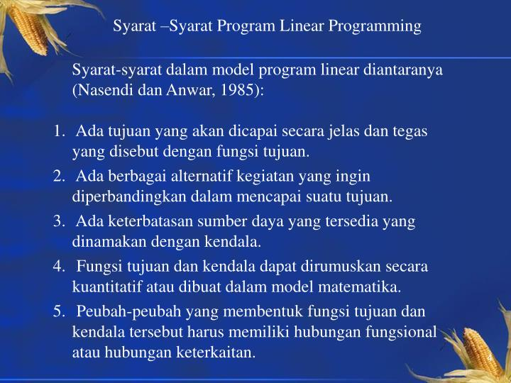 Syarat –Syarat Program Linear Programming
