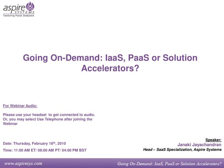 Going On-Demand: IaaS, PaaS or Solution Accelerators?