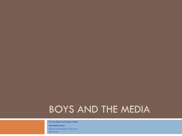 BOYS AND THE MEDIA