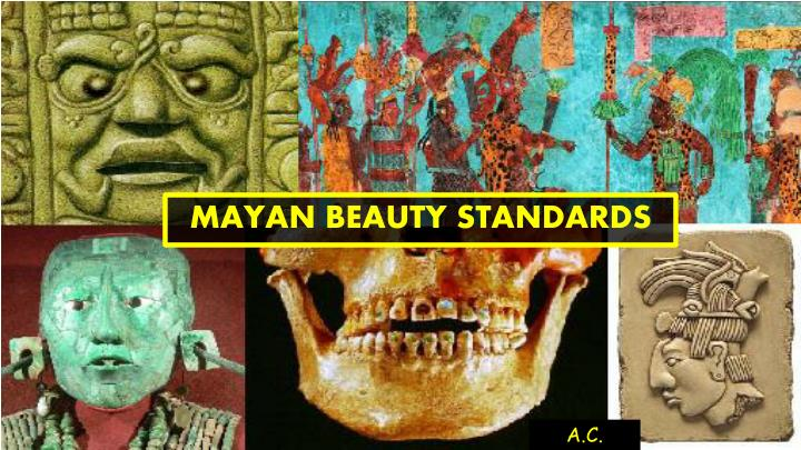 Mayan beauty standards