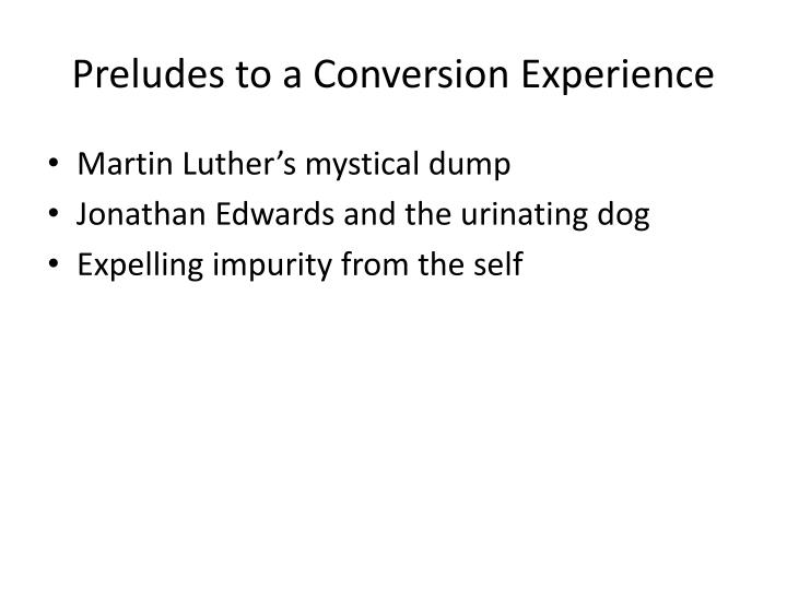Preludes to a Conversion Experience