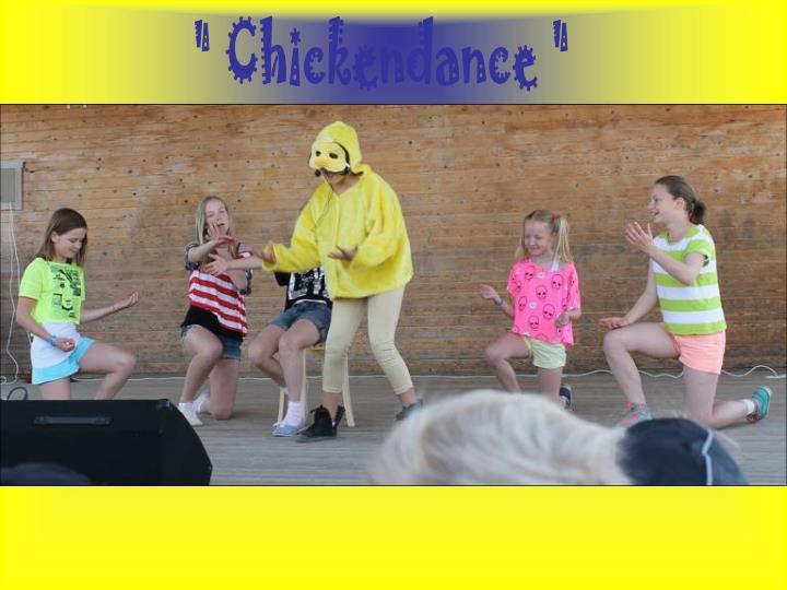 """"""" Chickendance """""""