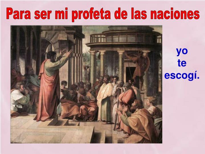 Para ser mi profeta de las naciones