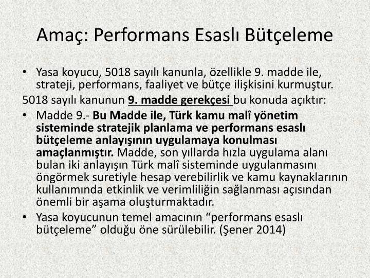 Amaç: Performans Esaslı Bütçeleme