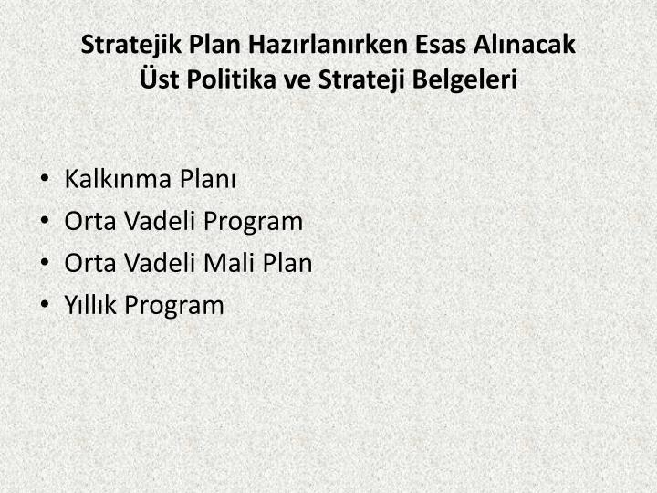 Stratejik Plan Hazırlanırken Esas Alınacak