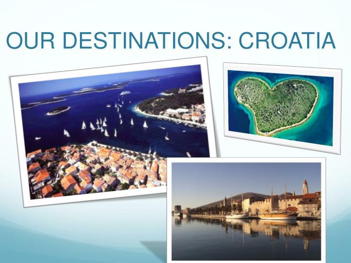 OUR DESTINATIONS: CROATIA