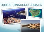 our destinations croatia