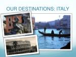 our destinations italy