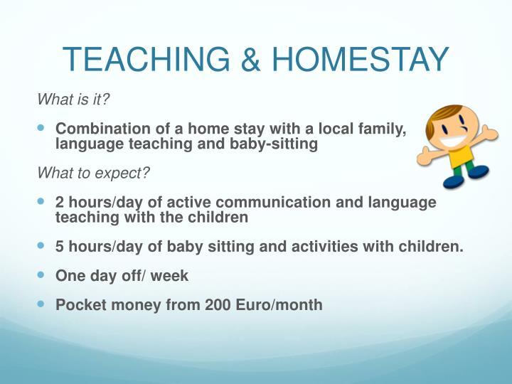 TEACHING & HOMESTAY