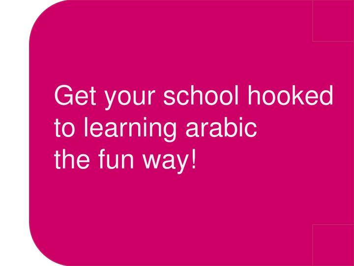 Get your school hooked