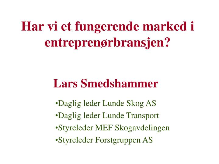 Har vi et fungerende marked i entreprenørbransjen?