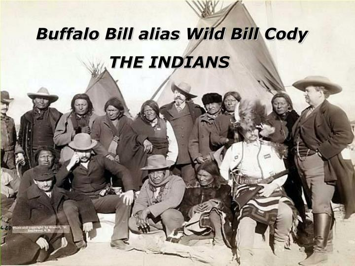 Buffalo Bill alias Wild Bill Cody