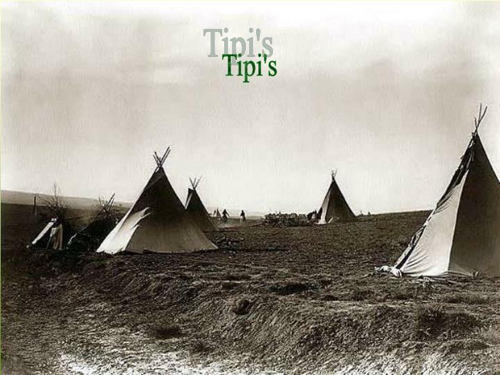 Tipi's
