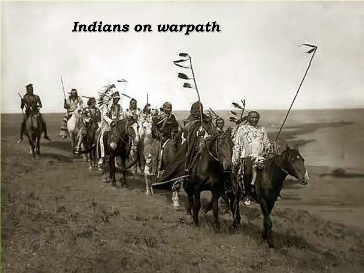 Indians on warpath