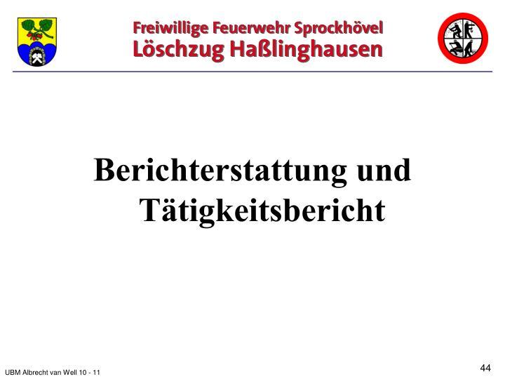 Berichterstattung und Tätigkeitsbericht
