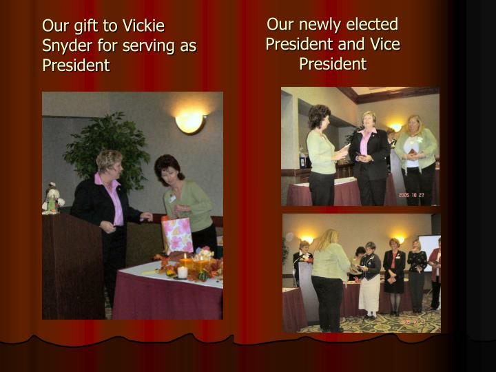 Our gift to Vickie Snyder for serving as President