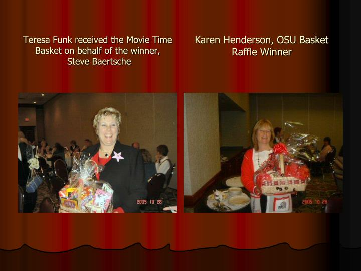 Teresa Funk received the Movie Time Basket on behalf of the winner,
