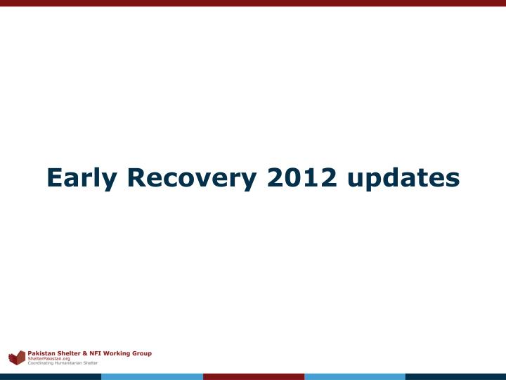 Early Recovery 2012 updates