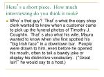 here s a short piece how much interviewing do you think it took