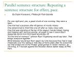 parallel sentence structure repeating a sentence structure for effect pace