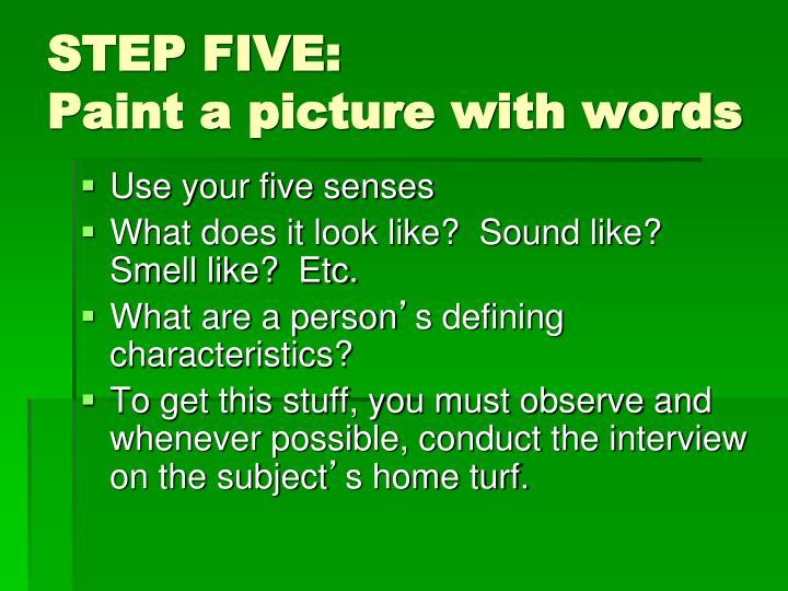 STEP FIVE: